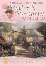 A Journal of a Mothers Memories To Her Child by Thomas Kinkade Padded Book