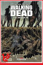 THE WALKING DEAD 22 Une autre Vie Delcourt Intégrale Kirkman Adlard Moore #NEUF#