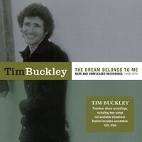 TIM BUCKLEY - THE DREAM BELONGS TO ME: RARE AND UNRELEASED 68/73   CD NEU