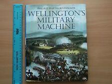 'WELLINGTON'S MILITARY MACHINE' (1997) by Philip J. Haythornthwaite