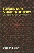 Elementary Number Theory: An Algebraic Approach (Dover Books on Mathematics)