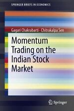 SpringerBriefs in Economics: Momentum Trading on the Indian Stock Market by...