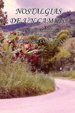 Nostalgias de un Camino : Poemas Escritos by Dominga Collazo (2006, Paperback)