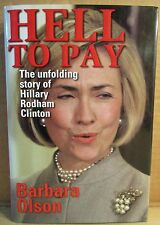 """Hell To Pay"" Unfolding Story Of Hillary Rodham Clinton Political Book HardCover"