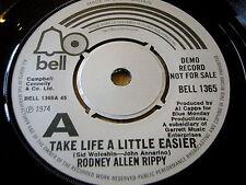 """RODNEY ALLEN RIPPY - TAKE LIFE A LITTLE EASIER   7"""" VINYL DEMO"""