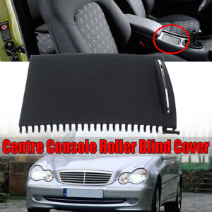 FOR MERCEDES BENZ W203 C-CLASS CENTRE CONSOLE ROLLER BLIND COVER A20368001239051