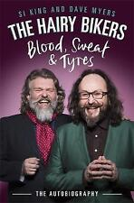The Hairy Bikers Blood, Sweat and Tyres: The Autobiography by Si King, Dave Myer
