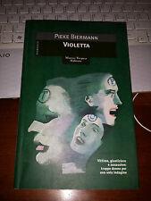 VIOLETTA PIEKE BIERMANN marco tropea editore 1999 brossurato con alette ottimo