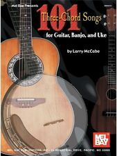 101 Three-Chord Songs for Guitar, Banjo, and Uke Learn to Play MUSIC BOOK
