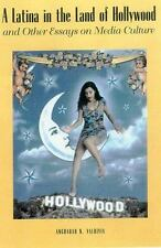A Latina in the Land of Hollywood and Other Essays on Media Culture Valdivia