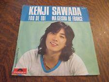45 tours KENJI SAWADA fou de toi