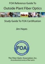 The FOA Reference Guide to Outside Plant Fiber Optics by Jim Hayes (2010,...