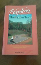 Bicycling the Natchez Trace:A Guide to the Natchez Trace Parkway and Nearby