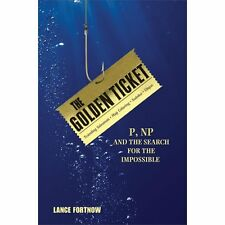 The Golden Ticket : P, NP, and the Search for the Impossible by Lance Fortnow...