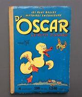 Reliure d'Oscar le petit canard. Album N°1,2,5 et 11. 4 Histoires. SPE. 1956 BE