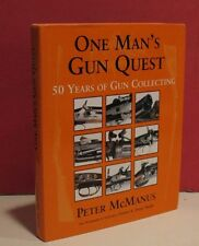 One Man's Gun Quest by Peter McManus - Signed - Circa 2005