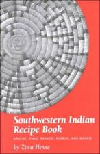 Southwestern Indian Recipe Book : Apache, Pima, Papago and Navajo by Zora Hesse