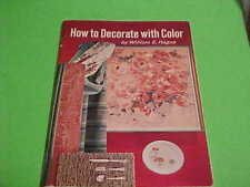 1969 DECORATING BOOK HOW TO DECORATE WITH COLOR BY WILLIAM E. HAGUE & DOUBLEDAY