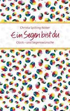 Ein Segen bist du von Christa Spilling-Nöker (2012, Gebundene Ausgabe)