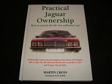 PRACTICAL JAGUAR OWNERSHIP MARTIN CROSS 1997 1st ED SS, MK.V,VII,VIII,IX,XK,XJ,