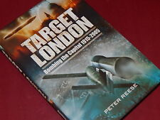 TARGET LONDON: Bombing the Capital 1915-2005 - by Peter Reese  HBDJ  NEW