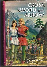 1955 1st Ed CROSS, SWORD, and ARROW  By Gladys H Barr Abingdon Press DUST JACKET