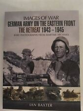 German Army on the Eastern Front - The Retreat 1943 – 1945 by Images of War