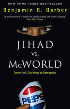 Jihad Vs McWorld: Terrorism's Challenge to Democracy Benjamin R Barber