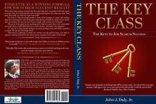 The Key Class: The Keys to Job Search Success, Daly Jr., John J., Very Good Book