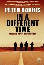 In a Different Time: The inside story of the Delmas four