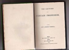 the lectures of a certain professor - by the rev.joseph farrell - dublin 1877