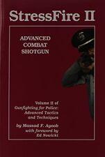 Stressfire II: Advanced Combat Shotgun by Massad F. Ayoob