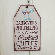HANGOVERS NOTHING A FEW COCKTAILS CAN'T FIX! CHIC N SHABBY SMALL METAL SIGN