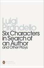 Six Characters in Search of an Author and Other Plays by Luigi Pirandello...