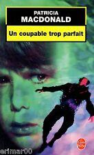 Un coupable trop parfait // Patricia MacDONALD // Peur // Frissons // Suspense