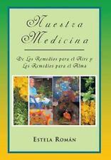 Nuestra Medicina: de Los Remedios Para El Aire y Los Remedios Para El Alma (Hard