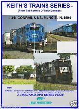Keith's Trains Series RR DVD #34 CONRAIL & NS MUNCIE, IN 1994 NEW