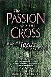 The Passion and the Cross: Why Did Jesus Have to Die?-ExLibrary