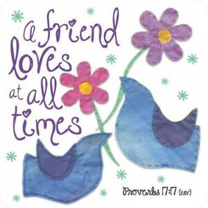 A Friend Loves Coaster Ideal Christian Gift Birthday Christmas Bible Verse