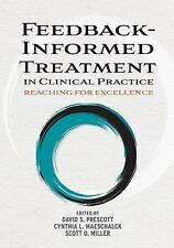 Feedback-Informed Treatment in Clinical Practice: Reaching for Excellence (Hardb
