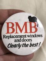 Vintage Pin Badge Advertising. BMB Windows And Doors.