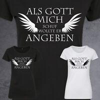 Als Gott Mich Schuf Wollte Er Angeben Shirt T-Shirt Damen Geschenk Kult XS-5XL