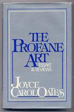 Joyce Carol OATES / The Profane Art Essays & Reviews First Edition 1983