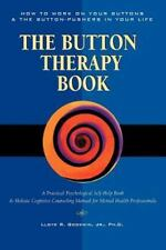 The Button Therapy Book : How to Work on Your Buttons and the Button-Pushers...