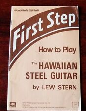 LEW STERN FIRST STEP HOW TO PLAY THE HAWAIIAN STEEL GUITAR BOOK (1970's)