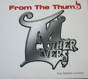 THE MOTHER LOVERS - FROM THE THUMB  - CD