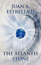 The Atlantis Stone : The Heart Nexus Saga by Juan A. Estrella (2011, Hardcover)