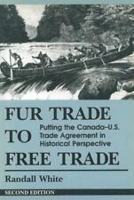 Fur Trade to Free Trade: Putting the Canada-U.S. Trade Agreement in-ExLibrary