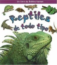 Reptiles De Todo Tipo / All Kinds of Reptiles (Que Tipo De Animal Es?-ExLibrary