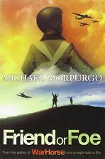 Friend or Foe,Michael Morpurgo- 9781405233378